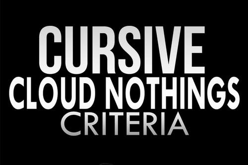 Cursive + Cloud Nothings with Criteria