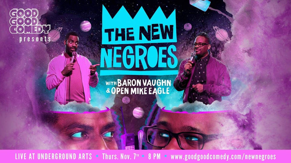 Good Good Comedy Presents The New Negroes