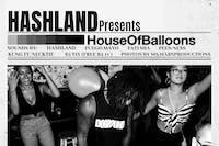 Hashland presents House Of Balloons