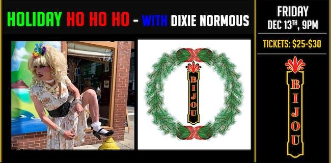 Holiday Ho Ho Ho  - Burlesque & Drag w/ Dirty Dixie Normous
