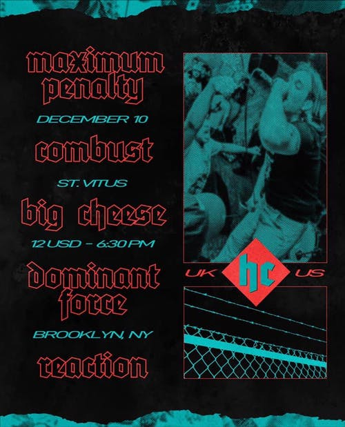 MAXIMUM PENALTY,  BIG CHEESE, COMBUST,  DOMINANT FORCE, REACTION