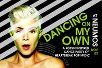 Dancing on my Own - A Robyn Inspired Dance Party!