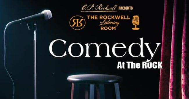 Comedy At The ROCK - Early Show