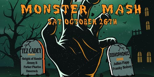 Monster Mash ft. Tez Cadey, Sleight of Hands, Jimmy B + more