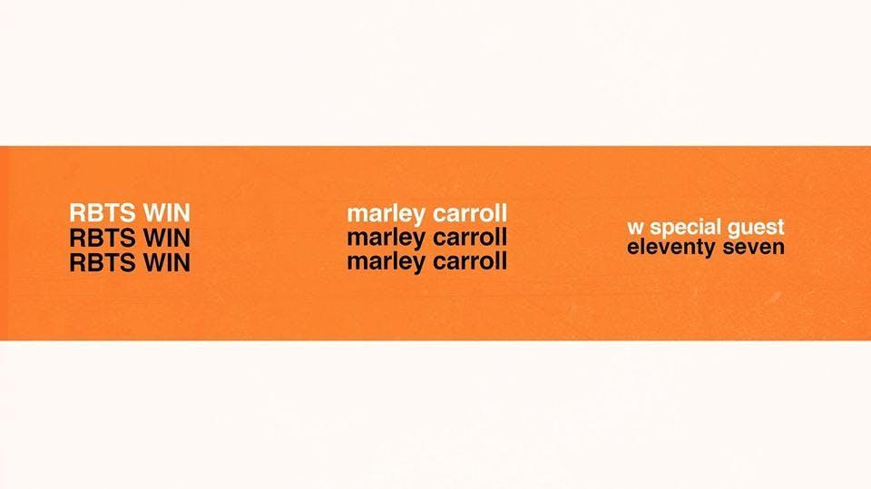 RBTS WIN w/ Marley Carroll, Eleventyseven