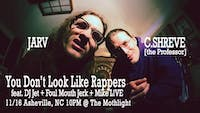 Jarv & C.Shreve: You Don't Look Like Rappers w/ FMJ & Mike L!VE