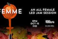 FEMME *an all female-led jam session*