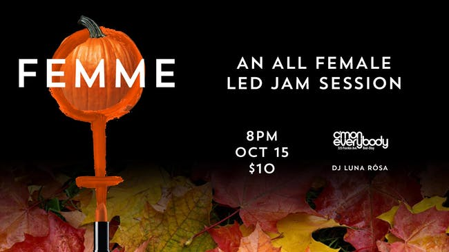 FEMME *an all female-led jam session*
