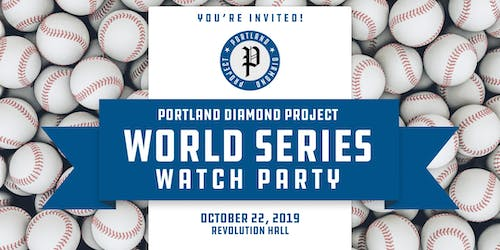 Portland Diamond Project World Series Watch Party