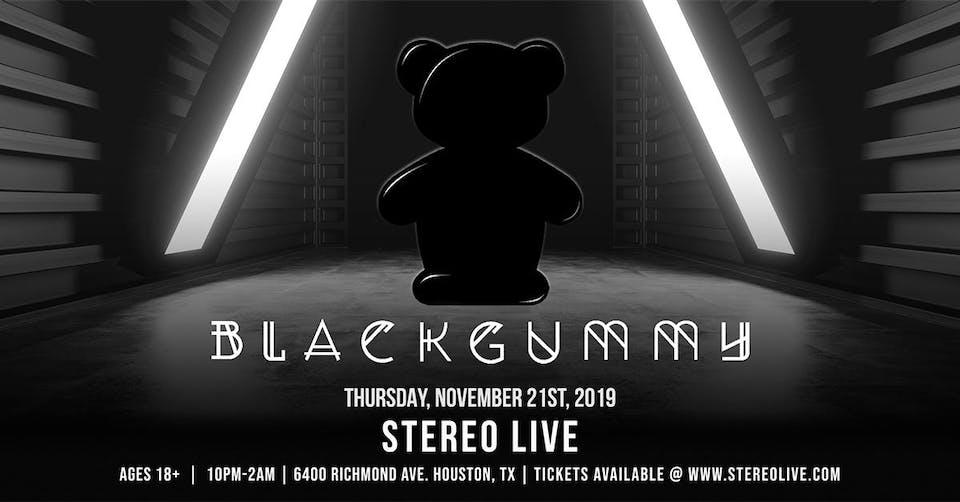 Black Gummy - Stereo Live Houston