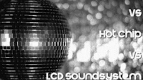 LCD SOUNDSYSTEM vs HOT CHIP vs CUT COPY dance party