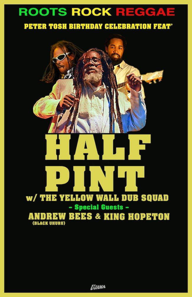 HALF PINT, Andrew Bees, King Hopeton &  Yellow Wall Dub Squad