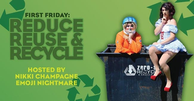 First Friday: Reduce, Reuse, Recycle