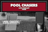 POOL CHASERS - Live Podcast Tour