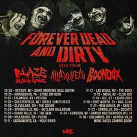 Forever Dead & Dirty Tour with Blaze Ya Dead Homie & More  at BHouse LIVE