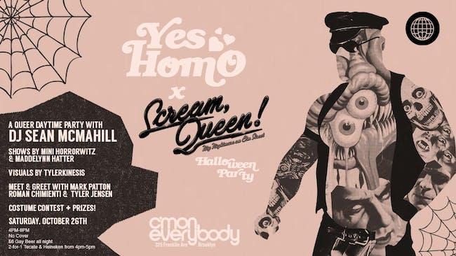 Yes Homo x Scream, Queen! *Halloween Party*
