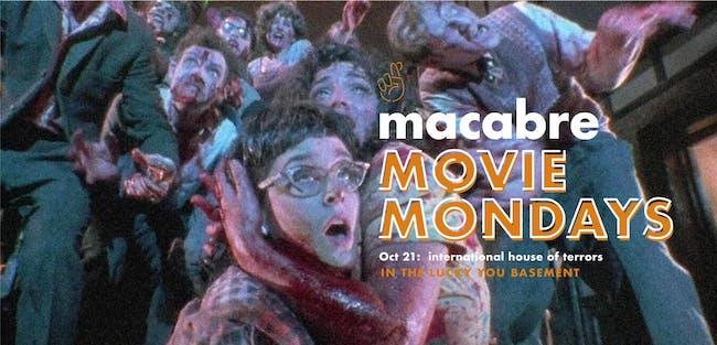 Macabre Movie Mondays: International House of Terrors