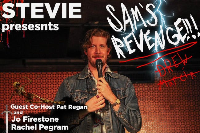 STEVIE Presents: SAM'S REVENGE!!