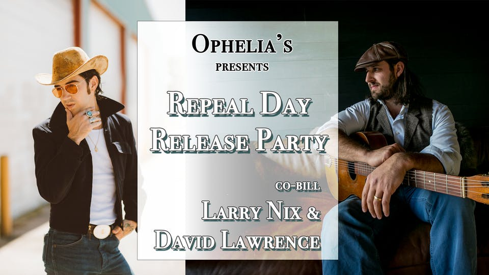 Repeal Day Release Party: Co-Bill Larry Nix & David Lawrence