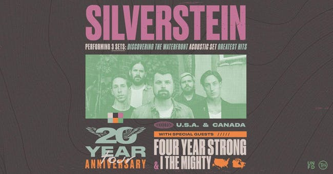 SILVERSTEIN / FOUR YEAR STRONG / I THE MIGHTY