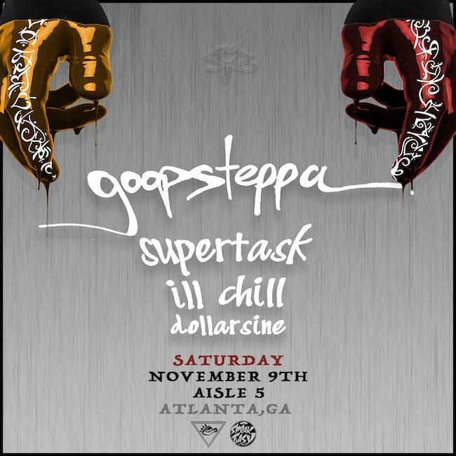 Goopsteppa, Supertask, Ill Chill, DollarSine