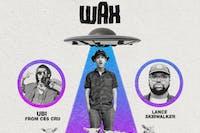 Wax, Ubi, Lance Skiiiwalker, Heem Stogied & J57