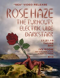 Rose Haze 'Video Release Party' with The Turnouts, Electric Vibe, Darkstarr