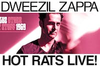 Dweezil Zappa Hot Rats Live! Plus Other Hot Stuff 1969 Tour