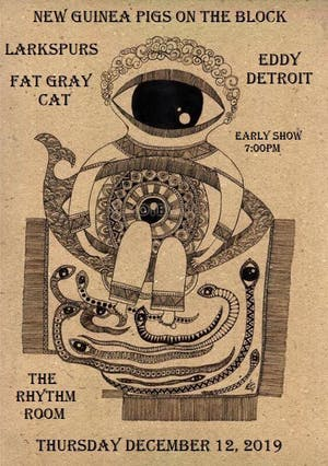 Fat Gray Cat / Eddy Detroit / Larkspurs / New Guinea Pigs on the Block