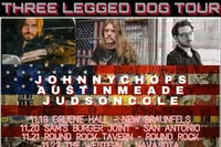 Three Legged Dog Tour with Johnny Chops, Austin Meade and Judson Cole