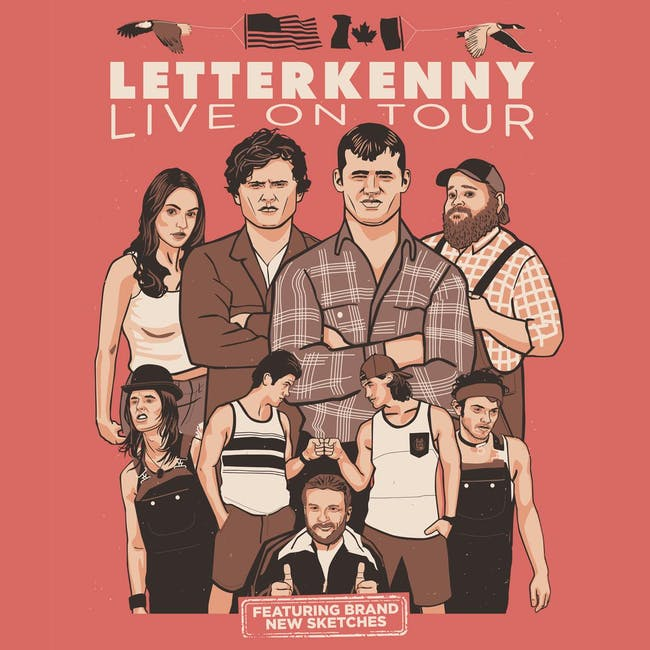 LETTERKENNY LIVE ! **LATE SHOW**