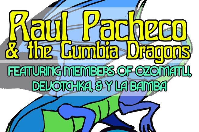 Raúl Pacheco & The Cumbia Dragons