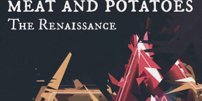 Meat and Potatoes - Canceled due to artist illness