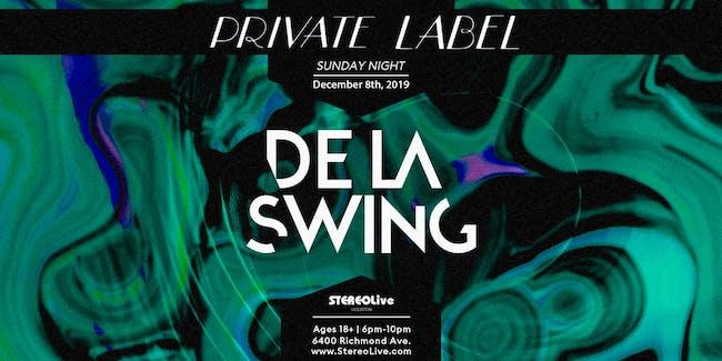 Private Label Presents: De La Swing: Stereo Live Houston