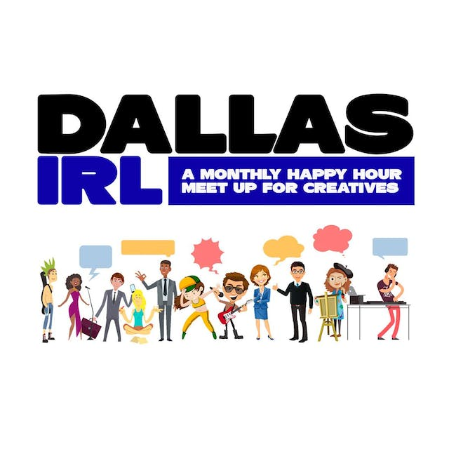Dallas IRL: Monthly Happy Hour Meet Up For Creatives