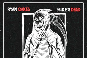 Mike's Dead & Ryan Oakes