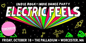 ELECTRIC FEELS: INDIE ROCK + INDIE DANCE PARTY