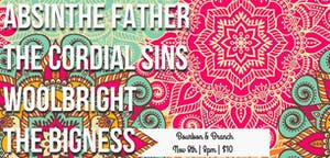 Absinthe Father / The Cordial Sins / Woolbright / The Bigness