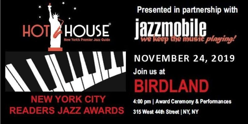 "HOT HOUSE MAGAZINE & JAZZMOBILE PRESENT ""NYC READERS JAZZ AWARDS"" 2019!"