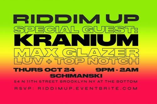 RIDDIM UP with special guest KRANIUM