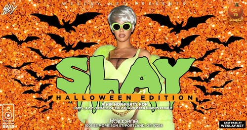 Slay:  Hip Hop dance party for LGBTQ+, P.O.C. + Allies - Halloween Edition!