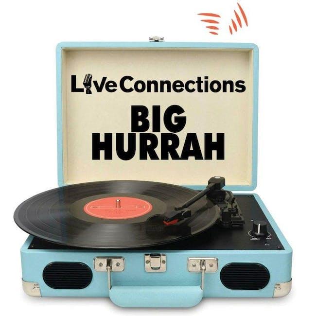 Live Connections Big Hurrah