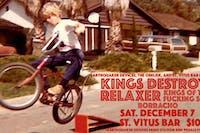 Kings Destroy, Relaxer (OH), Kings of the Fucking Sea, Borracho