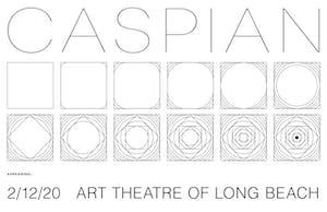 Caspian (at the Art Theatre of Long Beach)