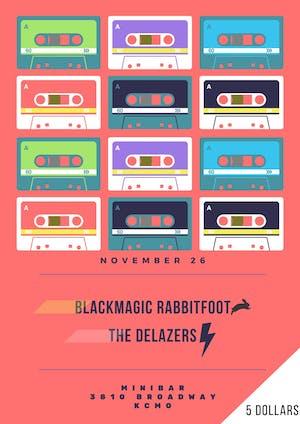 BlackMagic Rabbit Foot /  The  Delazers
