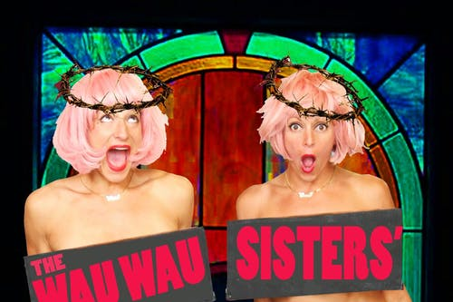 The Wau Wau Sisters Have Risen