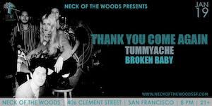 Thank You Come Again, Tummyache, Broken Baby