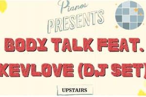 BODY TALK FEAT. KEVLOVE (DJ SET)