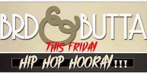 BRD & BUTTA - Hip Hooray