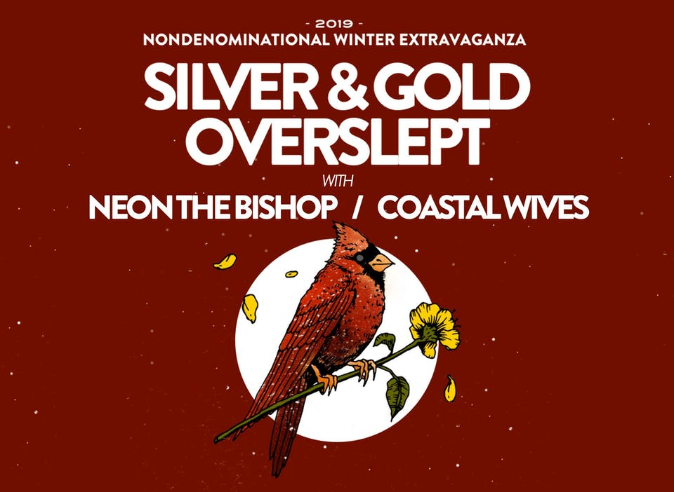 Silver & Gold / Overslept / Neon The Bishop / Coastal Wives